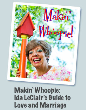 Makin' Whoopie Ida LeClair's Guide to Love and Marriage